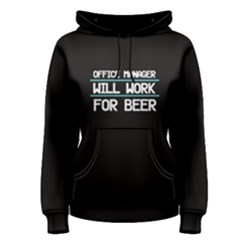 Black Office Manager Will Work For Beer Women s Pullover Hoodie